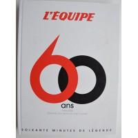 60 ANS L&#39EQUIPE 1946-2006 Soixante ans de la vie d&#39un jour