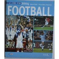 LE LIVRE D&#39OR 2004 FOOTBALL Gerard Ehnes - Descamps 160 pages