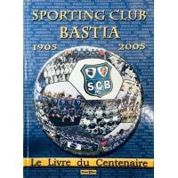 Livre du Centenaire SCB BASTIA 1905-2005