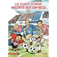 Livre BD LE FOOT CORSE RACONTÉ AUX ENFANTS Tome 1 Neuf