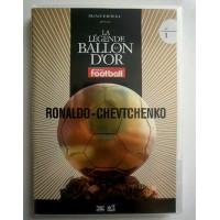 DVD La Légende Ballon d&#39or N°1 RONALDO-CHEVTCHENKO