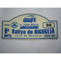 Ancienne Plaque 6ème RALLYE DE BIGUGLIA 2004 N°30
